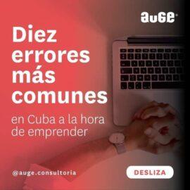 Diez errores más comunes en Cuba a la hora de emprender según Auge